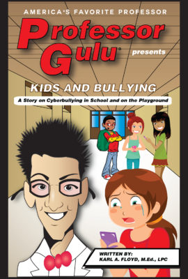 KIDS AND BULLYING:  A Story on Cyberbullying in School and on the Playground