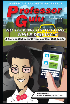 NO TALKING OR TEXTING WHILE DRIVING:  A Story on Distracted Drivers and Seat Belt Safety