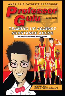 TEAMING UP AGAINST SUBSTANCE ABUSE:  An Adolescent Drug Abuse Story