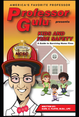 KIDS AND FIRE SAFETY:  A Guide to Surviving Home Fires